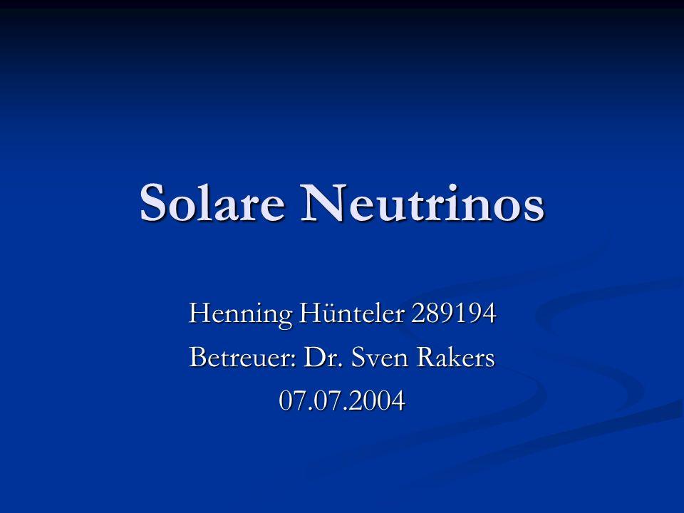 Henning Hünteler 289194 Betreuer: Dr. Sven Rakers 07.07.2004