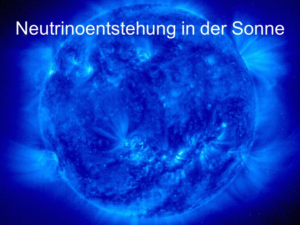 Neutrinoentstehung in der Sonne