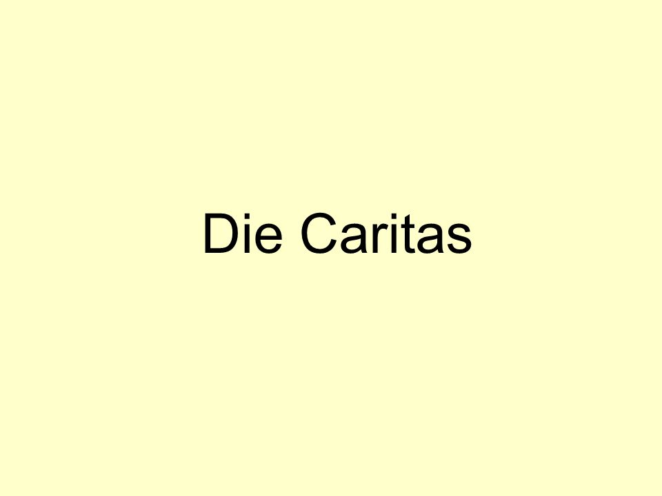 Die Caritas