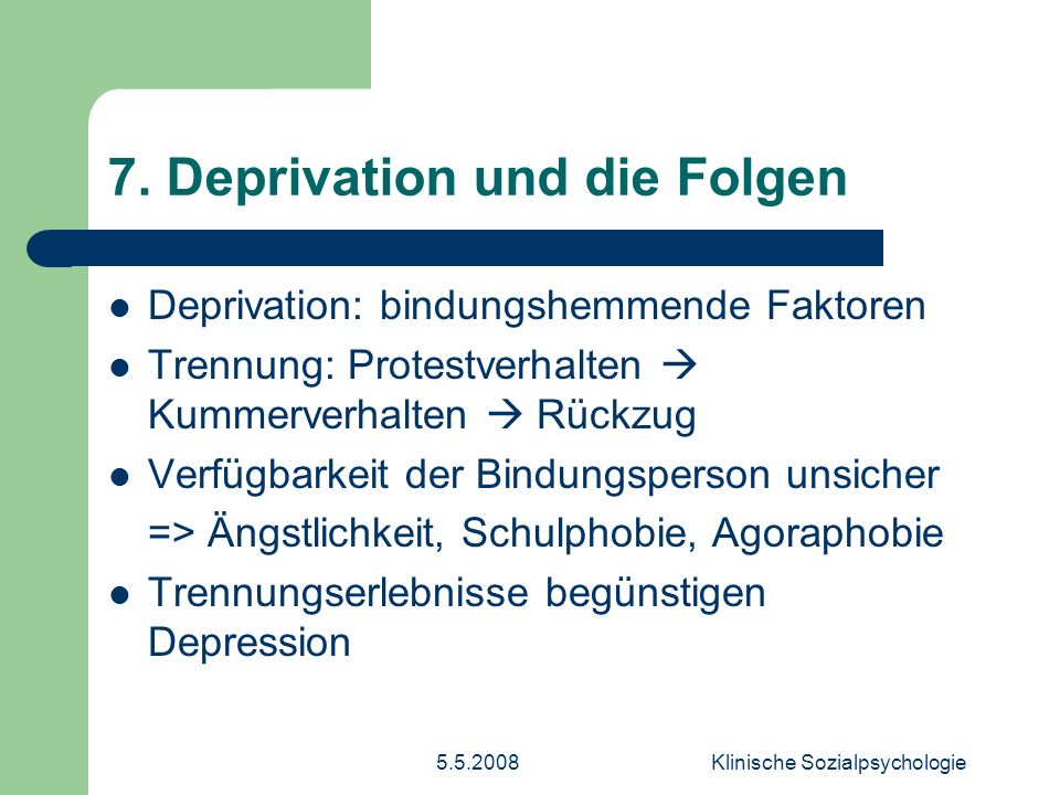 7. Deprivation und die Folgen