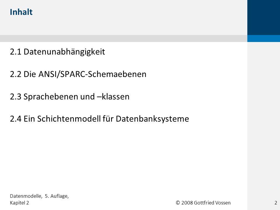 2.2 Die ANSI/SPARC-Schemaebenen 2.3 Sprachebenen und –klassen