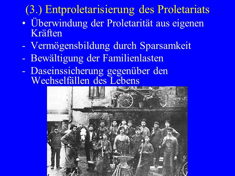 (3.) Entproletarisierung des Proletariats