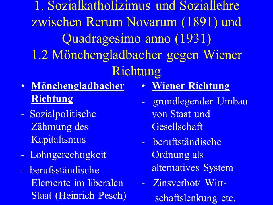 1. Sozialkatholizimus und Soziallehre zwischen Rerum Novarum (1891) und Quadragesimo anno (1931) 1.2 Mönchengladbacher gegen Wiener Richtung