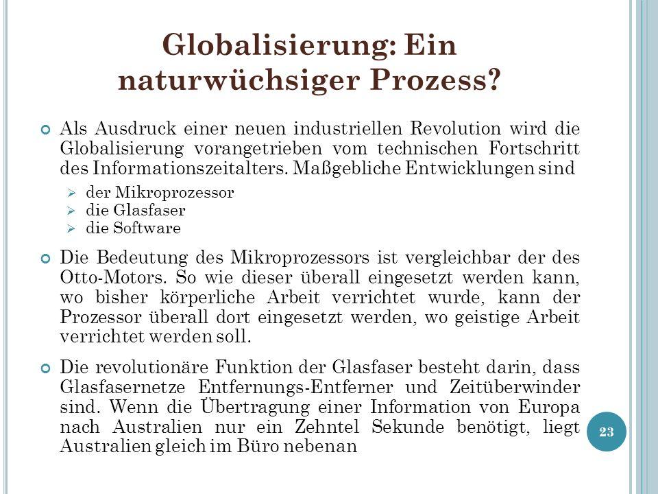 Globalisierung: Ein naturwüchsiger Prozess