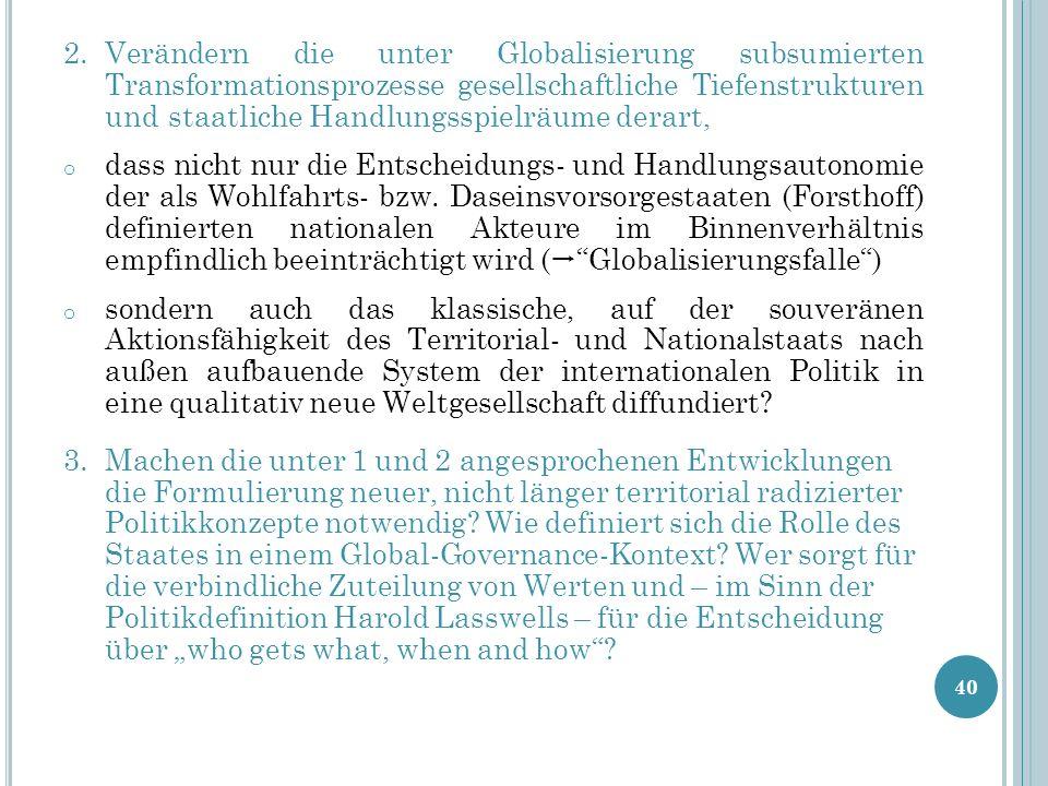 Verändern die unter Globalisierung subsumierten Transformationsprozesse gesellschaftliche Tiefenstrukturen und staatliche Handlungsspielräume derart,