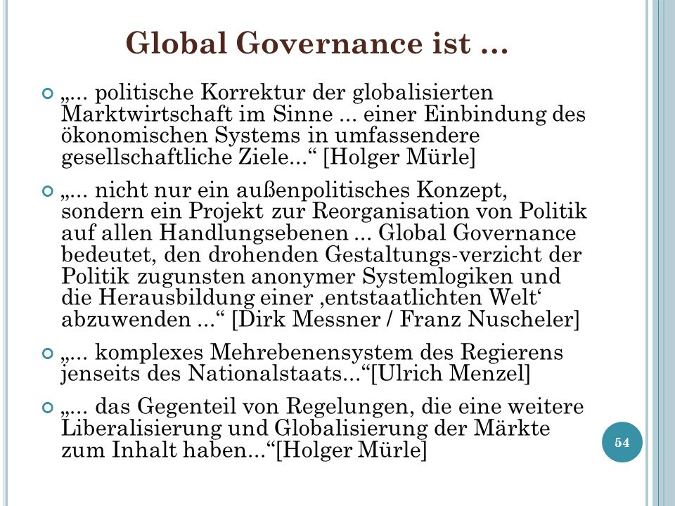 Global Governance ist …