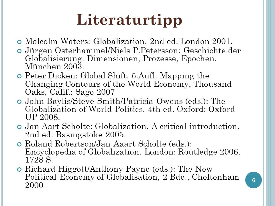 Literaturtipp Malcolm Waters: Globalization. 2nd ed. London 2001.
