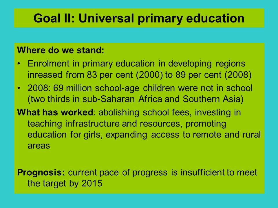 Goal II: Universal primary education