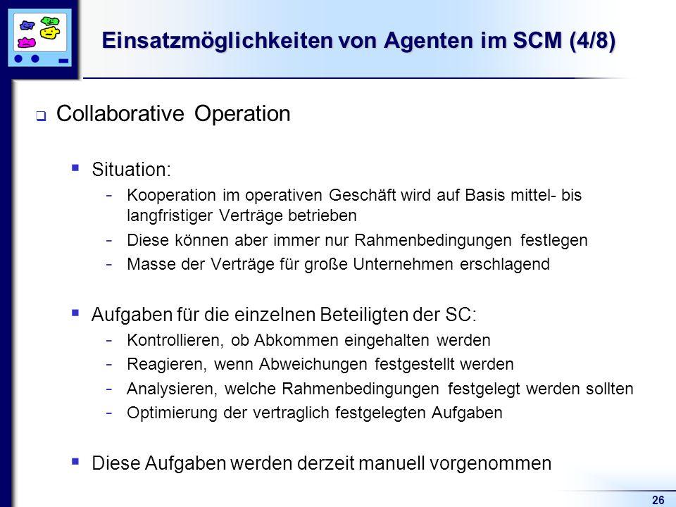Einsatzmöglichkeiten von Agenten im SCM (4/8)