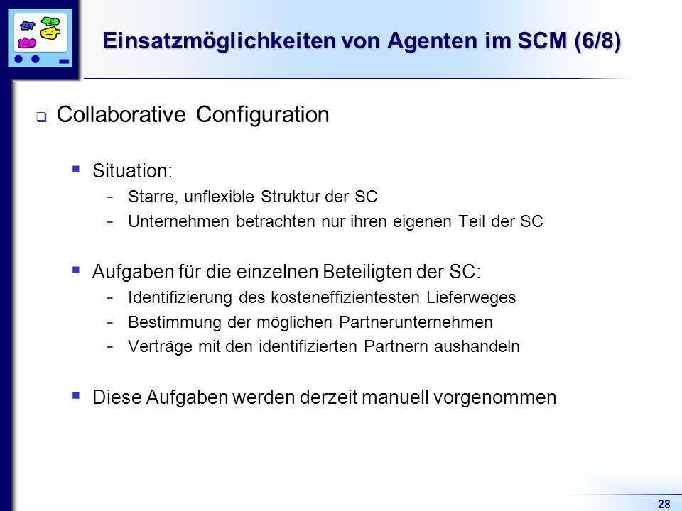 Einsatzmöglichkeiten von Agenten im SCM (6/8)