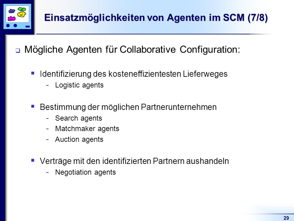 Einsatzmöglichkeiten von Agenten im SCM (7/8)