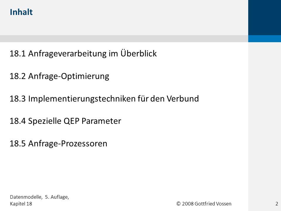 18.1 Anfrageverarbeitung im Überblick 18.2 Anfrage-Optimierung