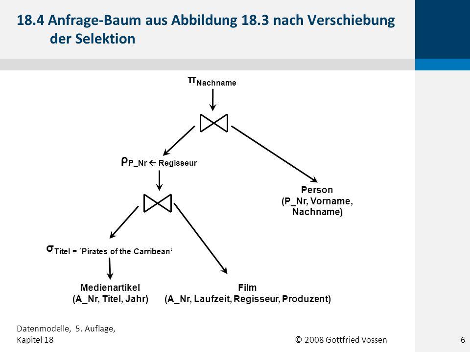 18.4 Anfrage-Baum aus Abbildung 18.3 nach Verschiebung der Selektion