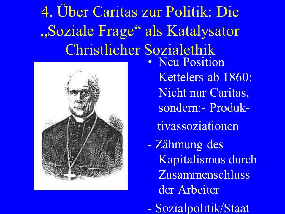 """4. Über Caritas zur Politik: Die """"Soziale Frage als Katalysator Christlicher Sozialethik"""