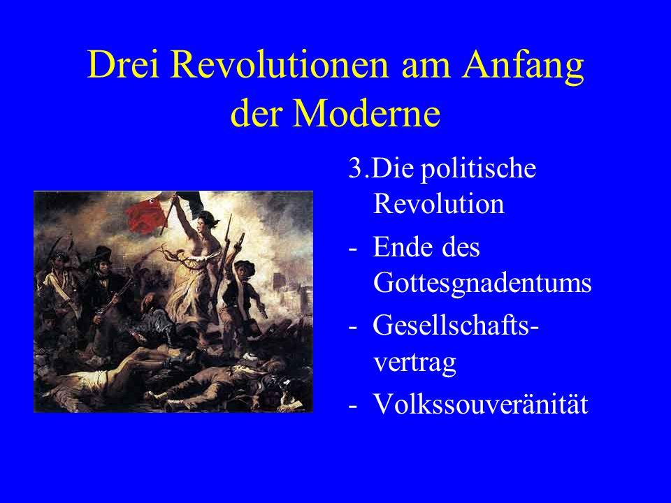 Drei Revolutionen am Anfang der Moderne