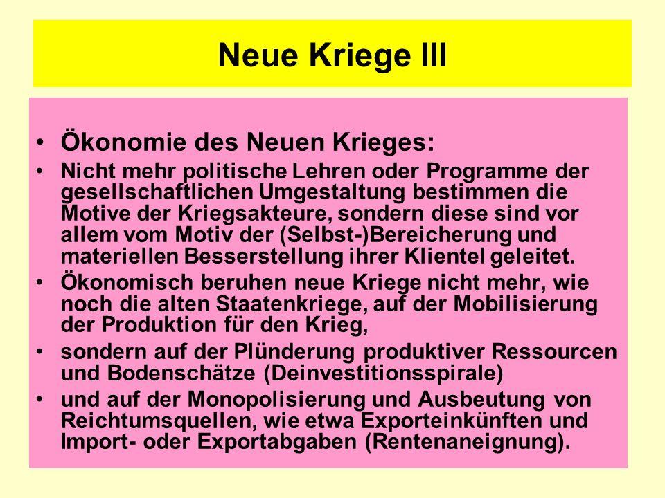 Neue Kriege III Ökonomie des Neuen Krieges: