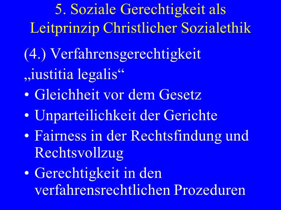 5. Soziale Gerechtigkeit als Leitprinzip Christlicher Sozialethik