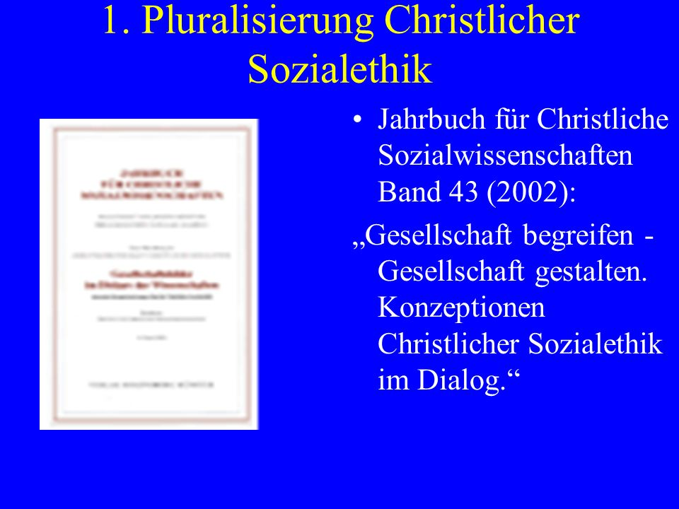 1. Pluralisierung Christlicher Sozialethik