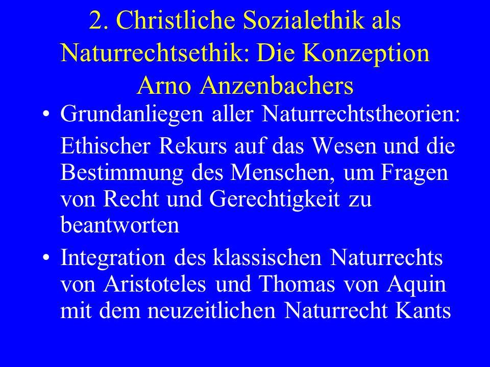 2. Christliche Sozialethik als Naturrechtsethik: Die Konzeption Arno Anzenbachers