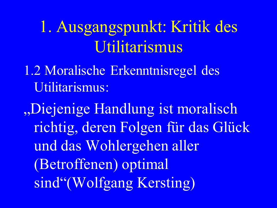1. Ausgangspunkt: Kritik des Utilitarismus