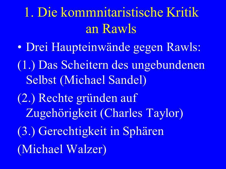 1. Die kommnitaristische Kritik an Rawls