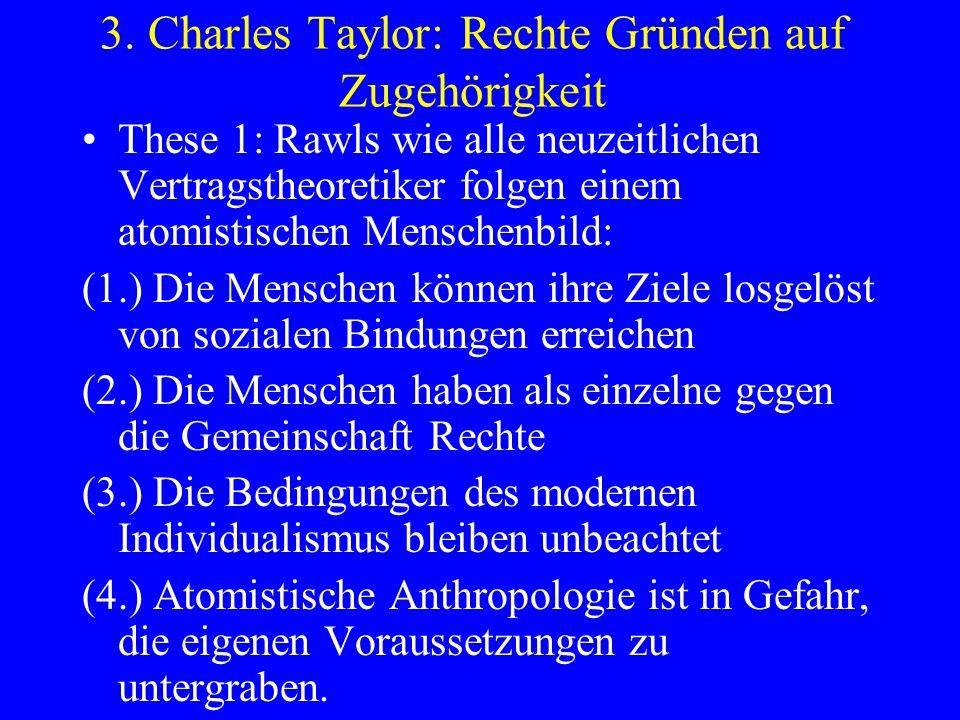 3. Charles Taylor: Rechte Gründen auf Zugehörigkeit