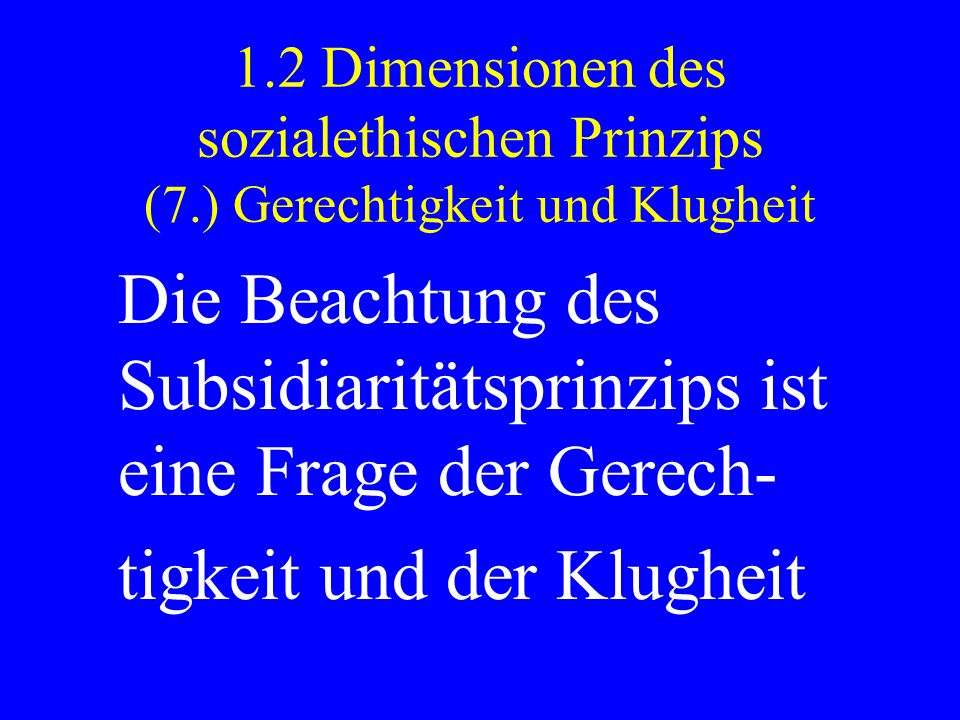 Die Beachtung des Subsidiaritätsprinzips ist eine Frage der Gerech-