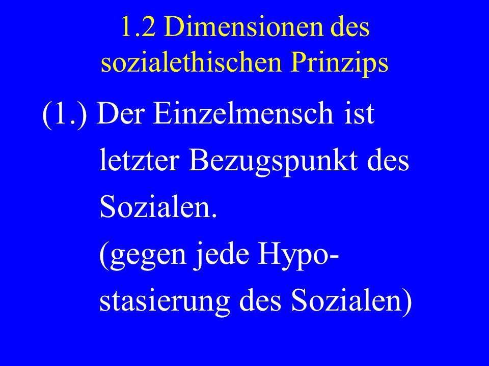 1.2 Dimensionen des sozialethischen Prinzips