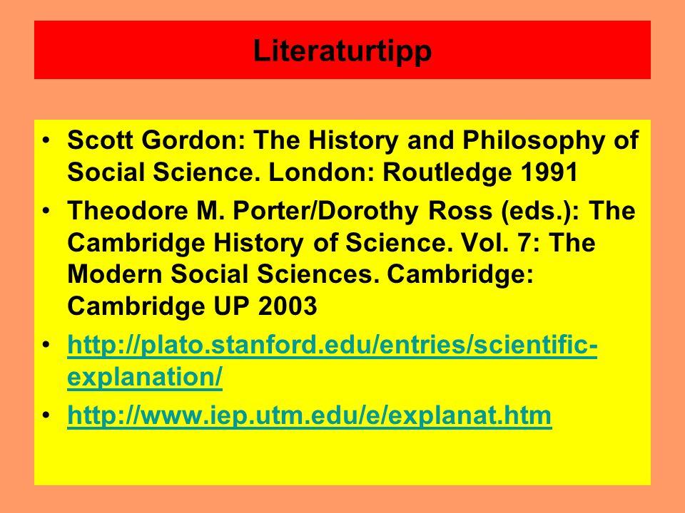 Literaturtipp Scott Gordon: The History and Philosophy of Social Science. London: Routledge 1991.