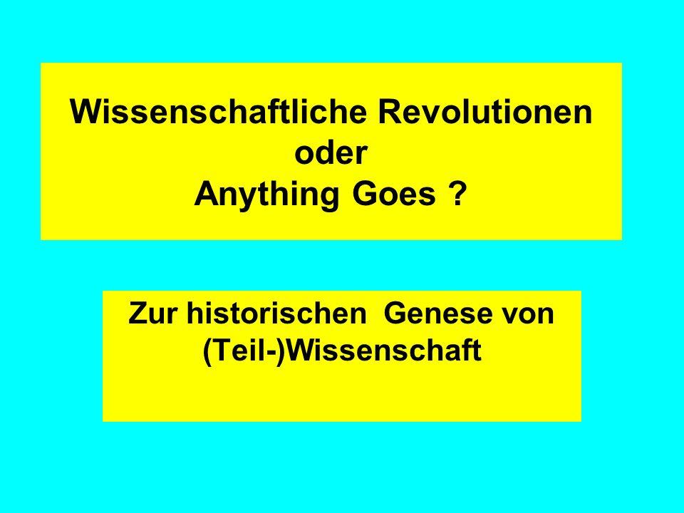 Wissenschaftliche Revolutionen oder Anything Goes