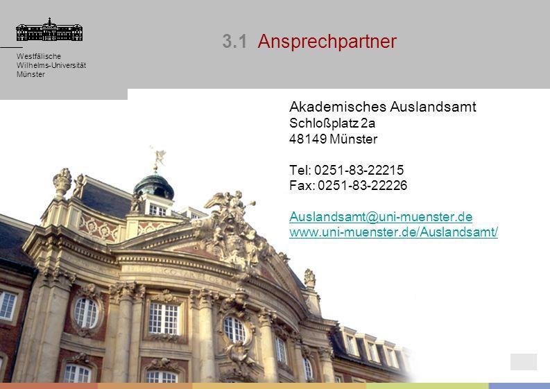 3.1 Ansprechpartner Akademisches Auslandsamt Schloßplatz 2a