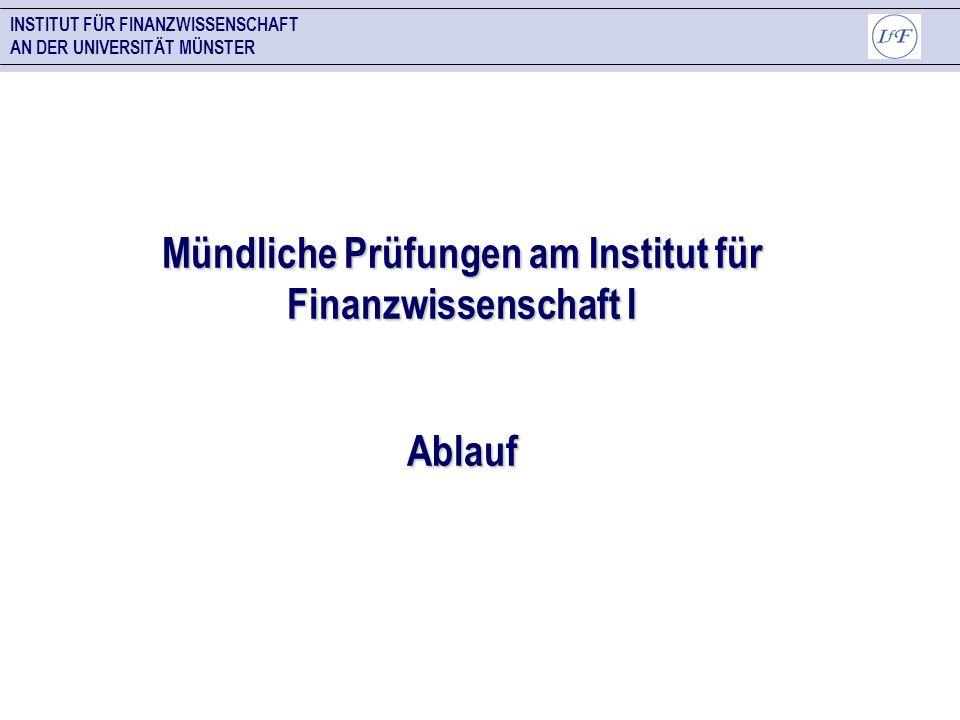 Mündliche Prüfungen am Institut für Finanzwissenschaft I
