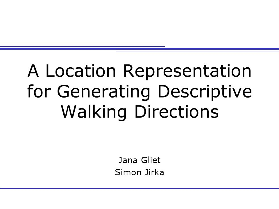 A Location Representation for Generating Descriptive Walking Directions