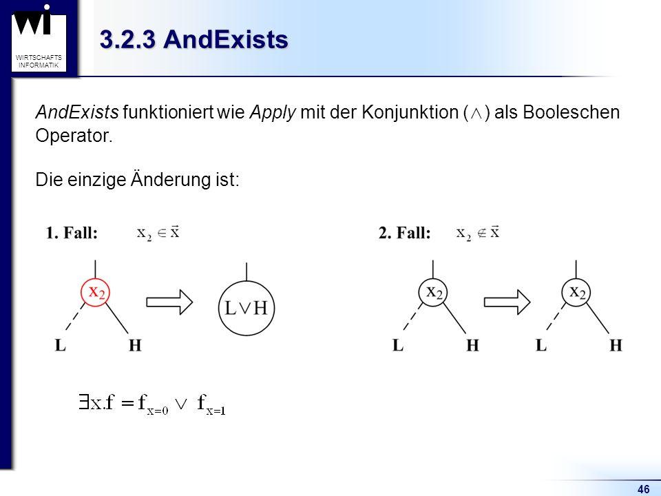 3.2.3 AndExists AndExists funktioniert wie Apply mit der Konjunktion (∧) als Booleschen Operator.