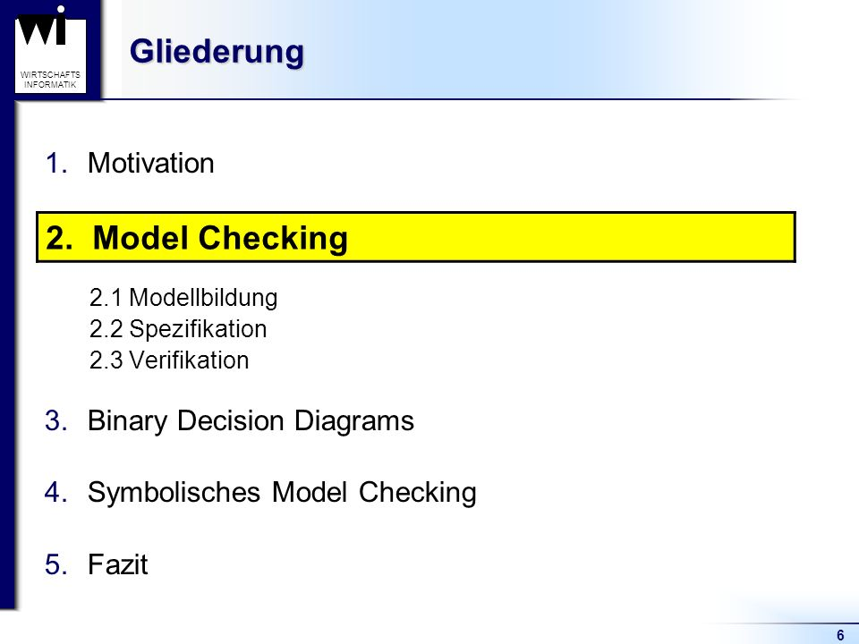 Gliederung 2. Model Checking Motivation Model Checking