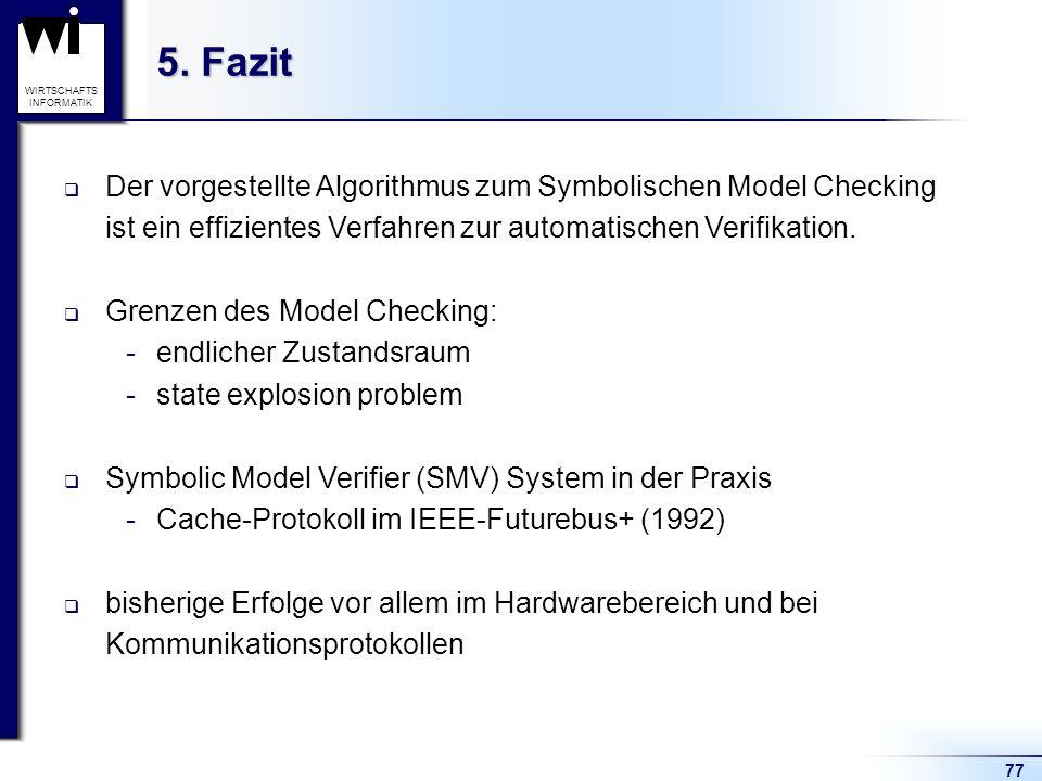 5. Fazit Der vorgestellte Algorithmus zum Symbolischen Model Checking