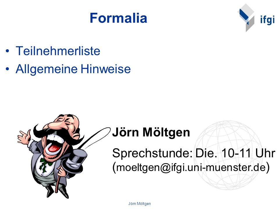 Formalia Teilnehmerliste Allgemeine Hinweise Jörn Möltgen