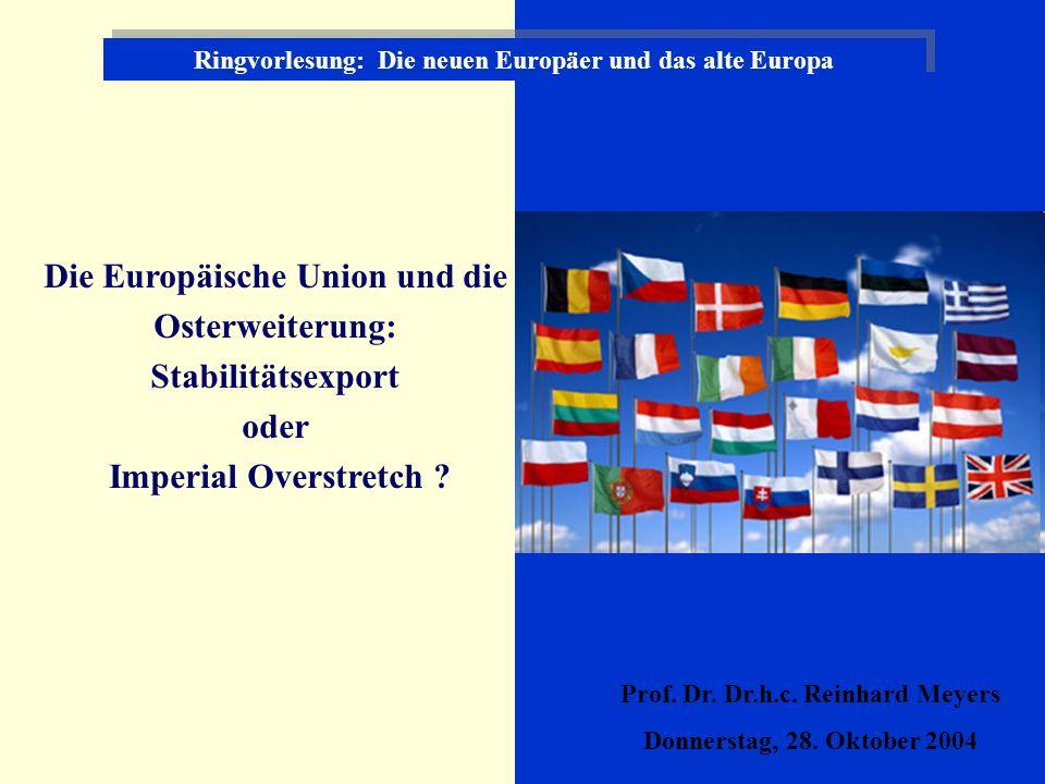 Die Europäische Union und die Osterweiterung: Stabilitätsexport oder