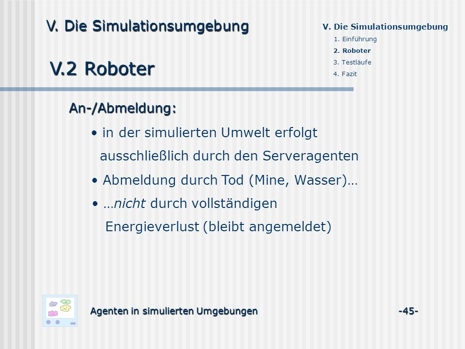 V.2 Roboter V. Die Simulationsumgebung An-/Abmeldung: