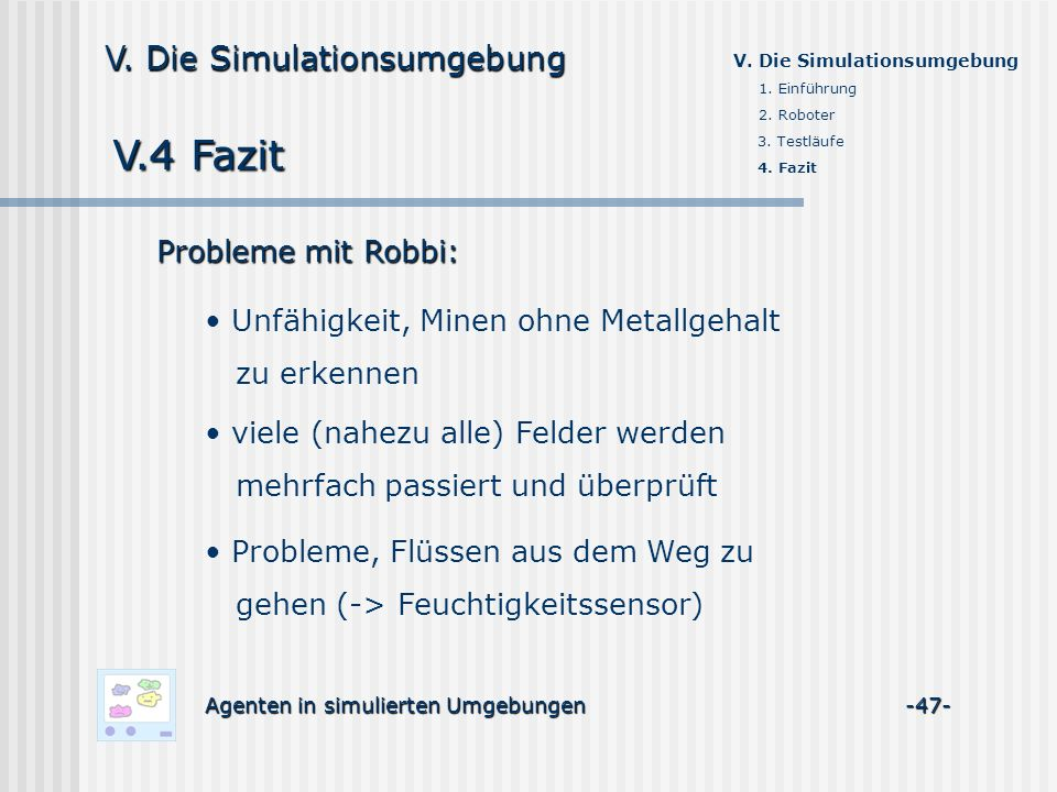 V.4 Fazit V. Die Simulationsumgebung Probleme mit Robbi: