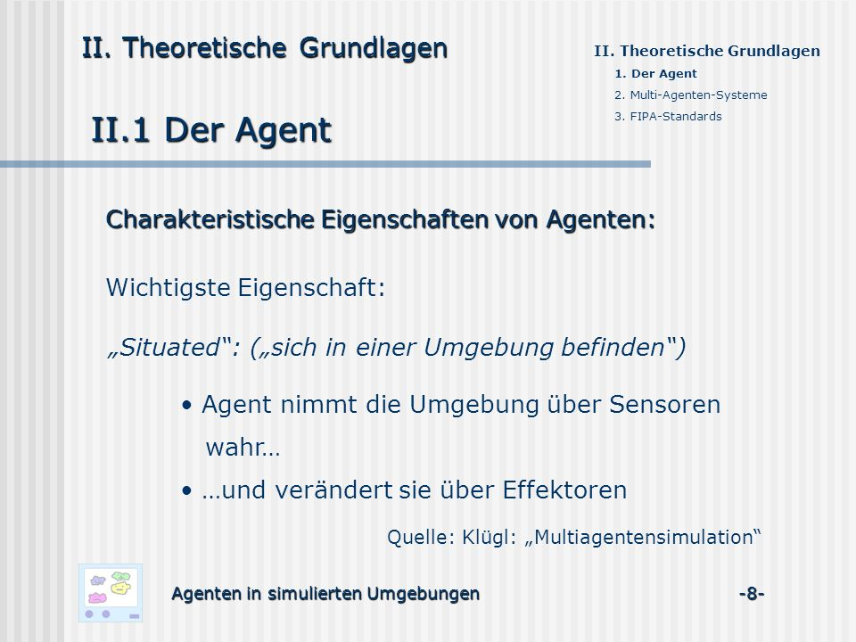 II.1 Der Agent II. Theoretische Grundlagen