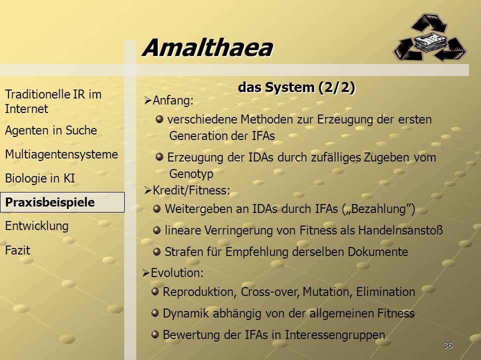 Amalthaea das System (2/2) Traditionelle IR im Internet Anfang:
