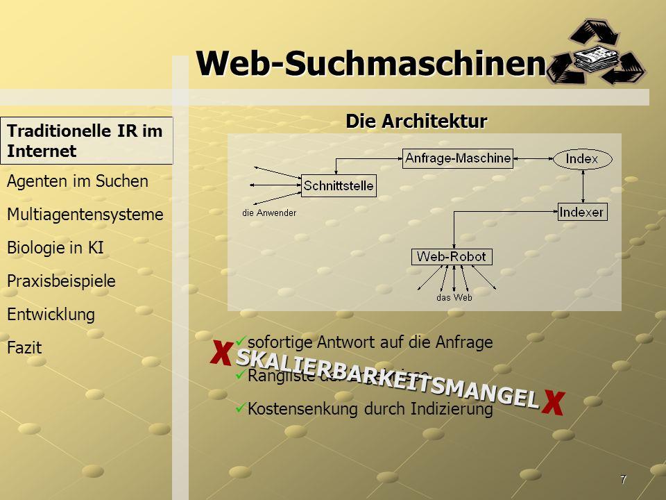 Web-Suchmaschinen x x SKALIERBARKEITSMANGEL Die Architektur