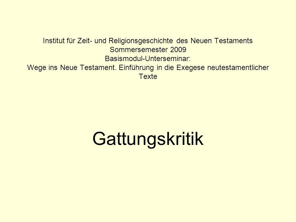 Institut für Zeit- und Religionsgeschichte des Neuen Testaments Sommersemester 2009 Basismodul-Unterseminar: Wege ins Neue Testament. Einführung in die Exegese neutestamentlicher Texte
