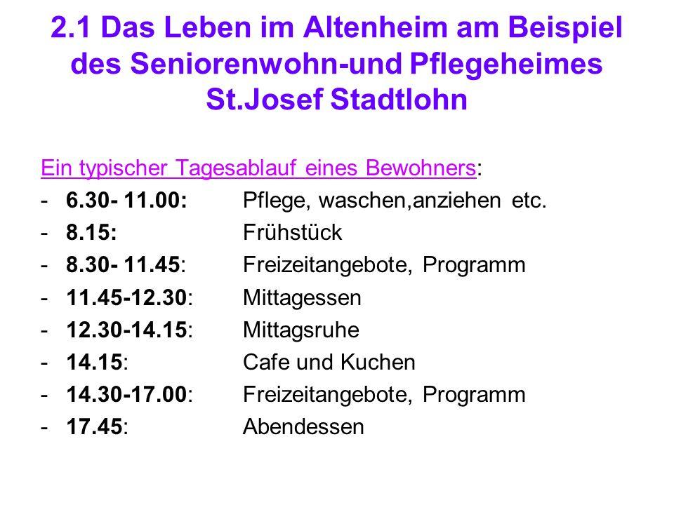 2.1 Das Leben im Altenheim am Beispiel des Seniorenwohn-und Pflegeheimes St.Josef Stadtlohn