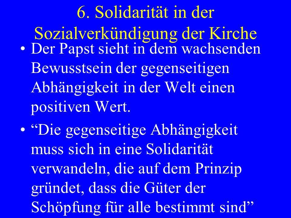 6. Solidarität in der Sozialverkündigung der Kirche