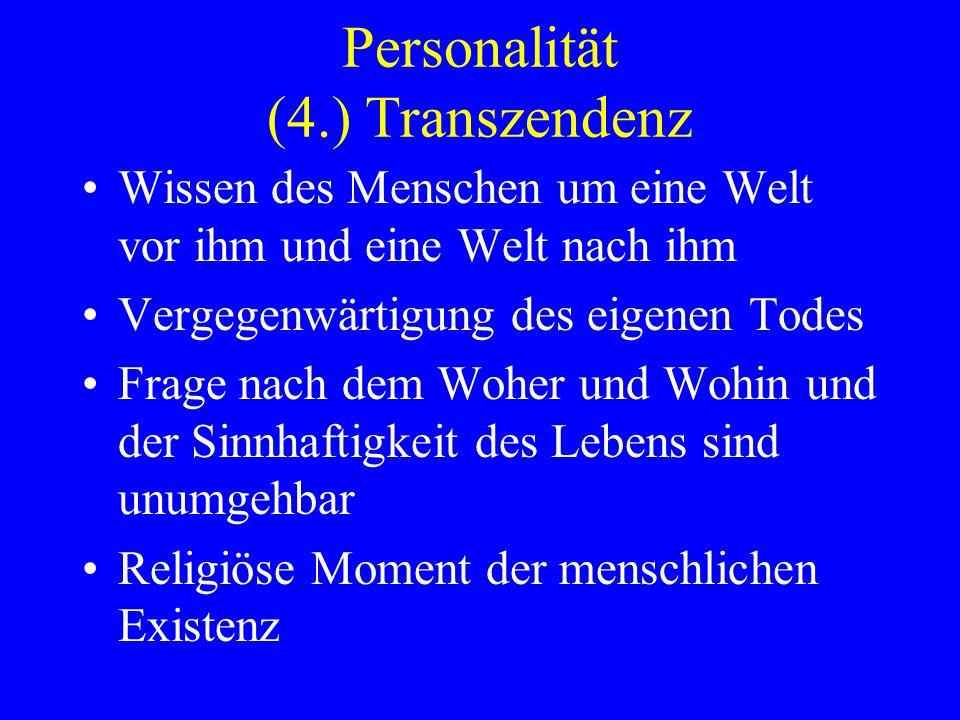 Personalität (4.) Transzendenz