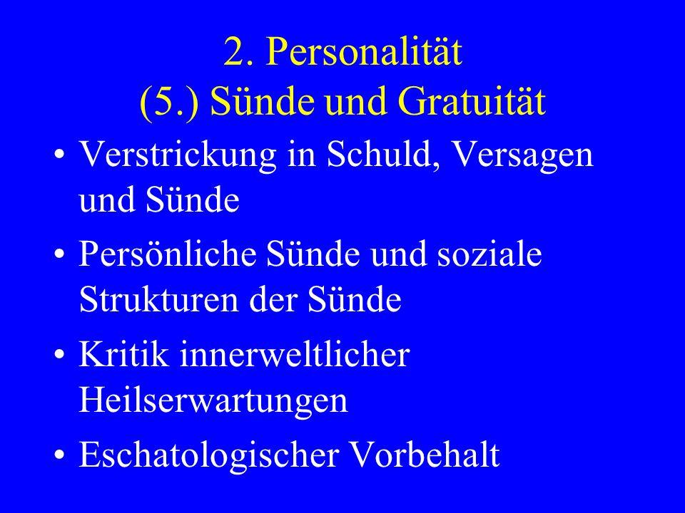 2. Personalität (5.) Sünde und Gratuität