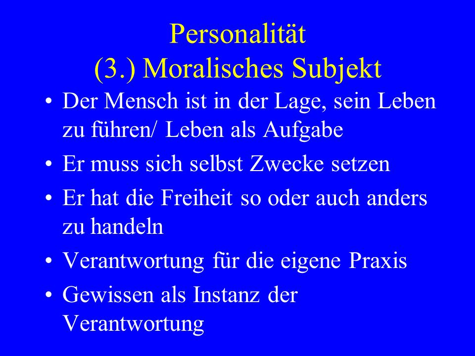 Personalität (3.) Moralisches Subjekt