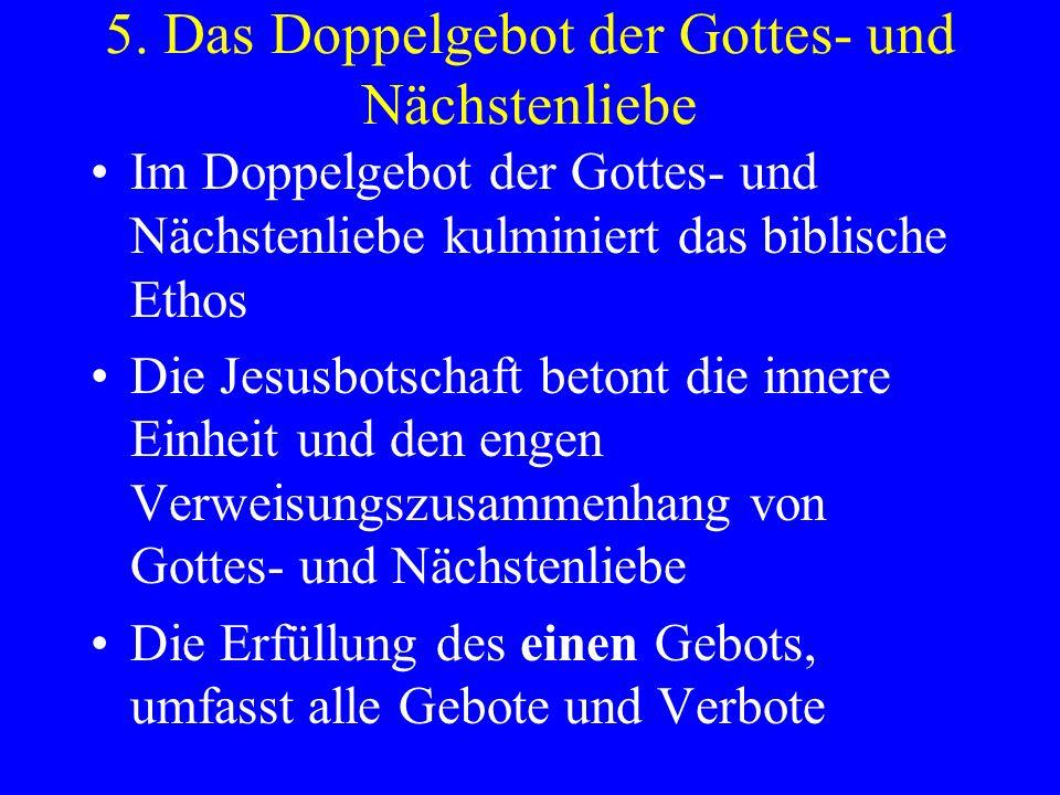5. Das Doppelgebot der Gottes- und Nächstenliebe
